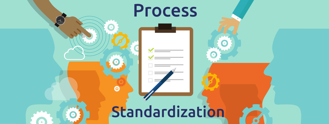 The Benefits of Process Standardization
